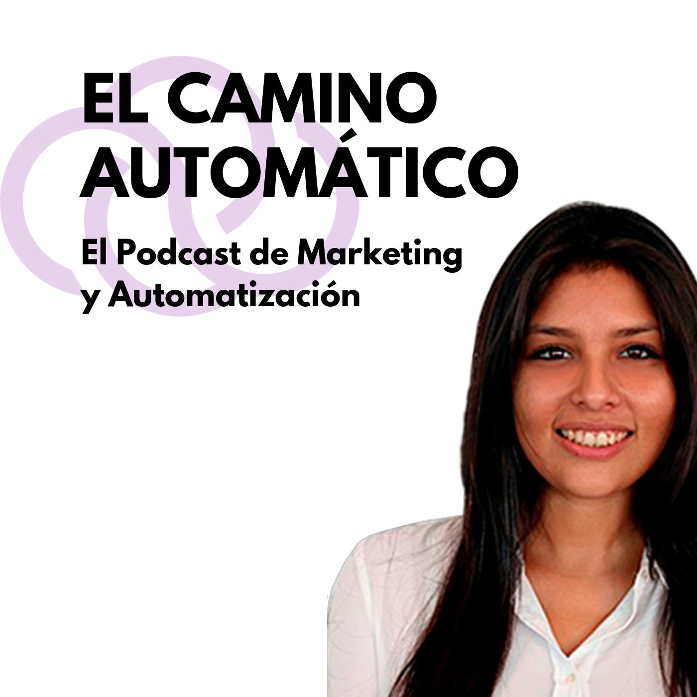 El Camino Automático - El Podcast de Marketing y Automatización